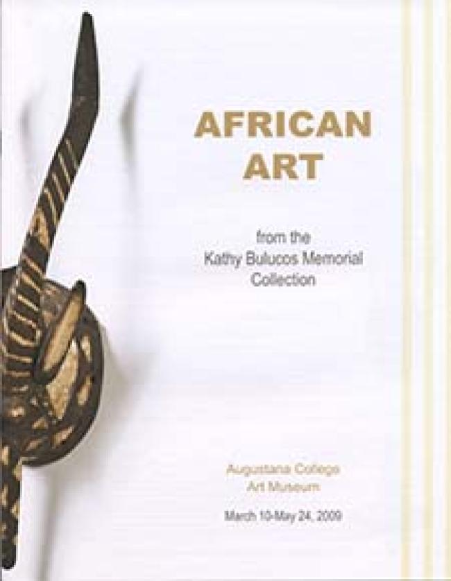 African Art from the Kathy Bulucos Memorial Collection, 2009