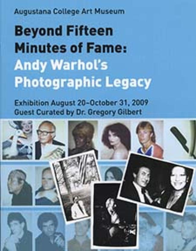 Beyond Fifteen Minutes of Fame:  Andy Warhol's Photographic Legacy, 2009